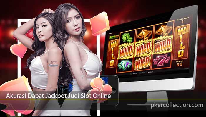 Akurasi Dapat Jackpot Judi Slot Online